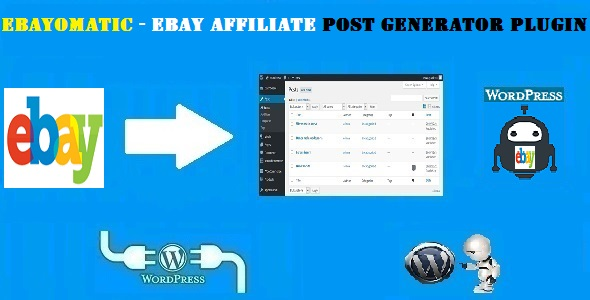 Ebayomatic - Ebay Affiliate Automatic Post Generator WordPress Plugin