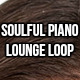 Soulful Piano Lounge Loop