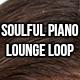 Soulful Piano Lounge Loop