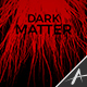Dark Matter - VideoHive Item for Sale