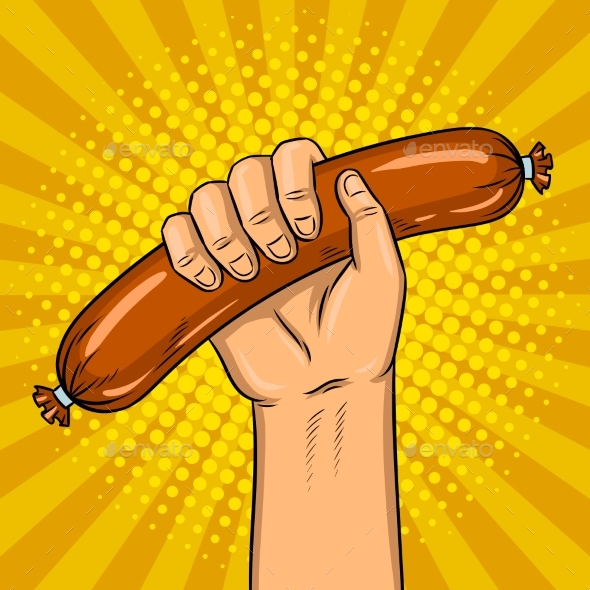 GraphicRiver Sausage in Hand Pop Art Vector Illustration 20792461