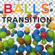 Balls Transition