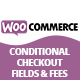 WooCommerce Conditional Checkout Fields & Fees