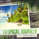 Tropical Journey Slideshow - VideoHive Item for Sale