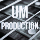 UM-Production
