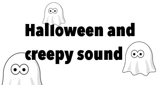 Halloween and creepy sound