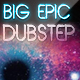 Big Epic Uplifting Dubstep