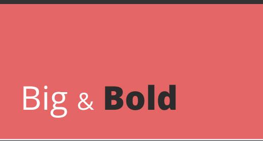 Big & Bold