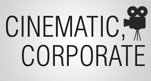 Cinematic, Corporate
