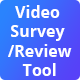 Video Survey / Review Tool (Android Version)