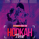 Hookah Time | 6in1 Glow Flyer PSD Template