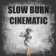 Slow Burn Cinematic