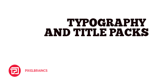 Pixelbrain© Shop - Typography and Title Packs