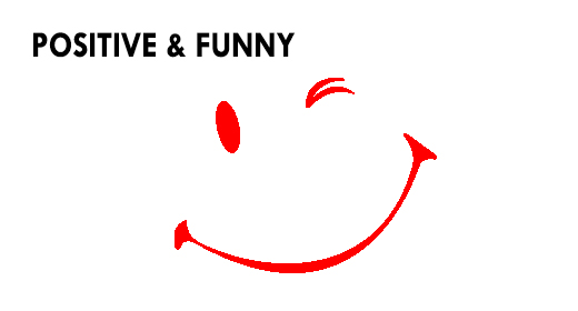 Positive & Funny