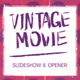 Vintage Movie — Opener & Slideshow - VideoHive Item for Sale