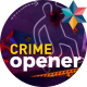 Crime Opener - VideoHive Item for Sale