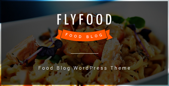 ThemeForest FlyFood Food Blog WordPress Theme 20695115
