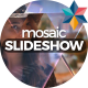 Mosaic Slideshow - VideoHive Item for Sale