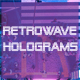 Retrowave Holograms