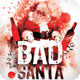 Bad Santa Poster / Flyer - GraphicRiver Item for Sale