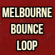 Melbourne Bounce Loop