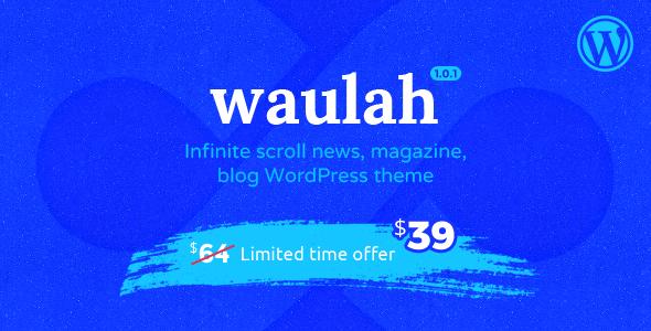 Waulah - WordPress Infinite Scroll News Magazine and Blog Theme - Blog / Magazine WordPress