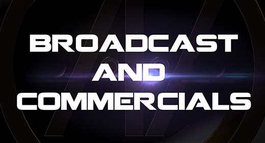 Broadcast and Commercials