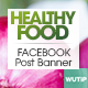 20 Facebook Post Banners - Healthy Food - GraphicRiver Item for Sale