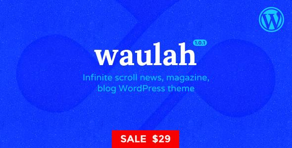 Waulah - WordPress Infinite Scroll News Magazine and Blog Theme