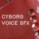 Cyborg Voice SFX
