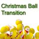 Christmas Ball Transition