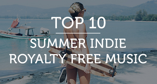 Best Summer Indie Royalty Free Music