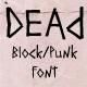 Dead Block/Punk font