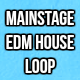 Mainstage EDM House Loop