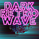 Dark Retro Wave