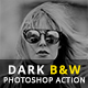 Dark B&W Photoshop Action - GraphicRiver Item for Sale