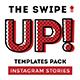 Swipe Up - Instagram Story Templates Pack