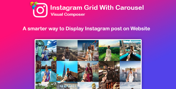 WPBakery Page Builder - Instagram Feed : Grid and Carousel (formerly Visual Composer)
