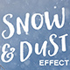 Snow & Dust Effect Photoshop - GraphicRiver Item for Sale