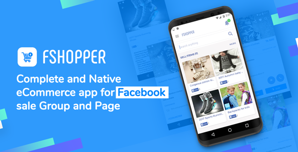 CodeCanyon fShopper eCommerce app based on Facebook group & page with AdMob and Firebase Push Notification 21088748