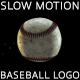 Download Slow Motion Baseball Logo from VideHive