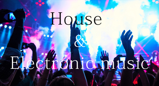 House & Electronic Music