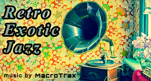 Retro Exotic Jazz - MacroTrax