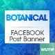 20 FacebookPost Banners -Botanical