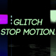 Glitch Stop Motion - VideoHive Item for Sale