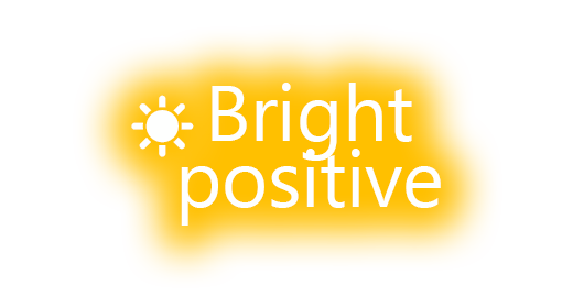 Bright and Positive