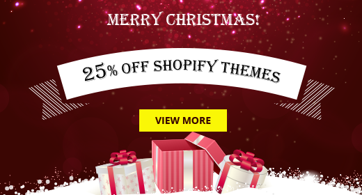 Xmas Sale - 25% OFF all Premium Shopify Themes