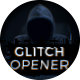 Exclusive Glitch Opener - VideoHive Item for Sale