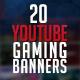 Gaming Bundle - 20 YouTube Gaming Banners