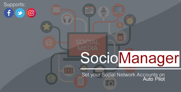 CodeCanyon SocioManager All in one Multi-Activity Scheduler for Instagram Facebook & Twitter 21189913